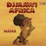 "Musique du monde: Titre ""Mama"" groupe Djmawi Africa"
