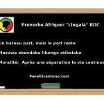 Proverbe Afrique - RDC - Lingala: Un bateau part, mais le port reste
