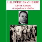 Livre : L'Algérie en guerre Abane Ramdane et les fusils de la rébellion
