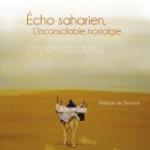 Livre : Echo saharien - l'inconsolable nostalgie